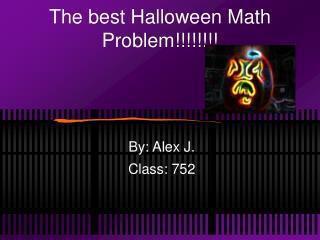 The best Halloween Math Problem!!!!!!!!
