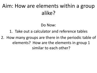 Aim: How are elements within a group alike?