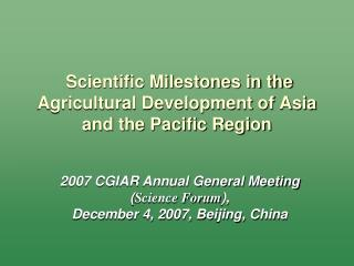 Scientific Milestones in the Agricultural Development of Asia and the Pacific Region