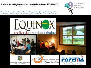 Atelier de criação urbana franco brasileiro EQUINOX