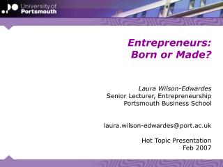 Entrepreneurs: Born or Made?