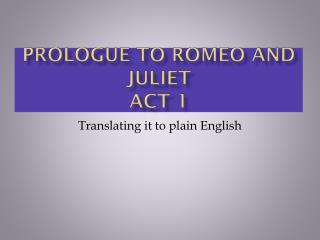 Prologue to Romeo and Juliet  Act  1