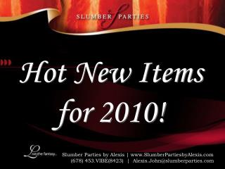 Hot New Items for 2010!