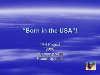 """""""Born in the USA""""!"""