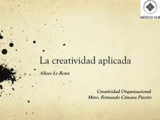La creatividad aplicada Alizee Le Roux