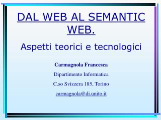 DAL WEB AL SEMANTIC WEB.  Aspetti teorici e tecnologici Carmagnola Francesca