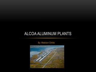 Alcoa aluminum plants