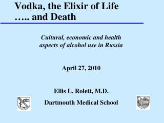 Vodka, the Elixir of Life ….. and Death