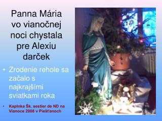 Panna Mária  vo vianočnej noci chystala pre Alexiu darček