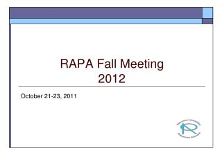 RAPA Fall Meeting 2012