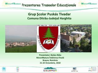 Prezentarea Traseelor Educaţionale