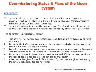 Commissioning Status & Plans of the Muon System
