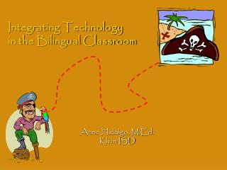 Integrating Technology  in the Bilingual Classroom
