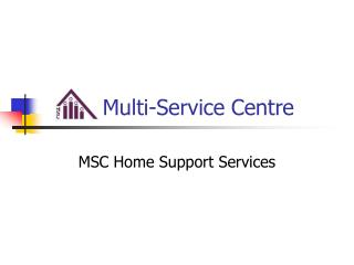 Multi-Service Centre