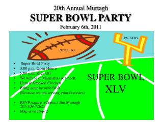 20th Annual Murtagh SUPER BOWL PARTY February 6th, 2011