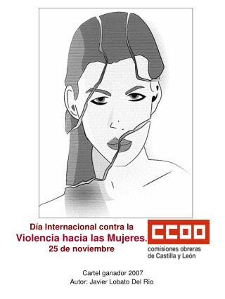 Día Internacional contra la Violencia hacia las Mujeres .  25 de noviembre