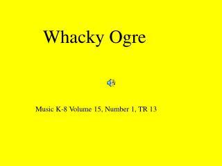 Whacky Ogre