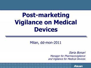 Post-marketing  Vigilance on Medical Devices