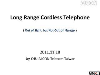 Long Range Cordless Telephone (  Out of Sight, but Not Ou t of Range  )