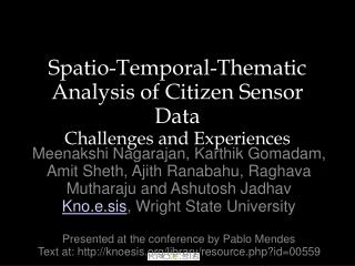 Spatio-Temporal-Thematic Analysis of Citizen Sensor Data Challenges and Experiences