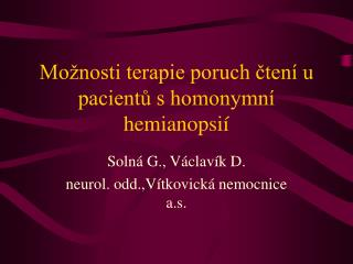 Mo�nosti terapie poruch ?ten� u pacient? s homonymn� hemianopsi�