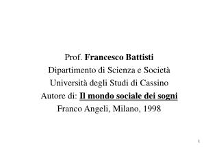 Prof.  Francesco Battisti Dipartimento di Scienza e Societ� Universit� degli Studi di Cassino