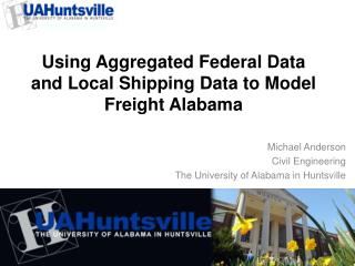 Using Aggregated Federal Data and Local Shipping Data to Model Freight Alabama
