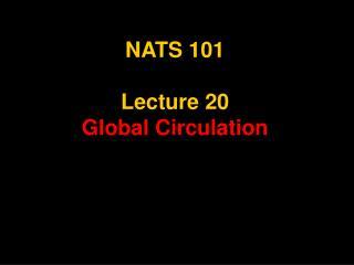 NATS 101  Lecture 20 Global Circulation