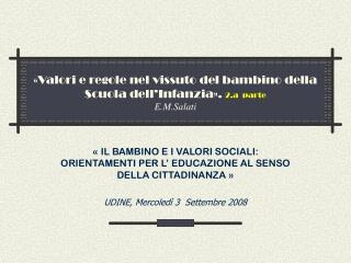 «Valori e regole nel vissuto del bambino della Scuola dell'Infanzia» .  2.a  parte E.M.Salati