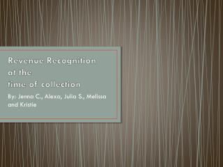 Revenue Recognition  at the  time of collection