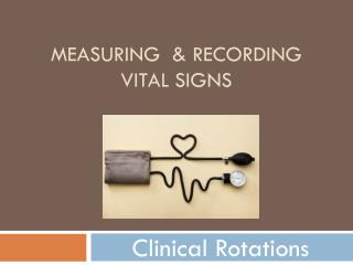 Measuring  & Recording Vital Signs