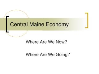 Central Maine Economy