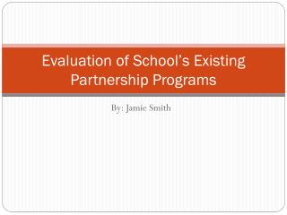 Evaluation of School's Existing Partnership Programs