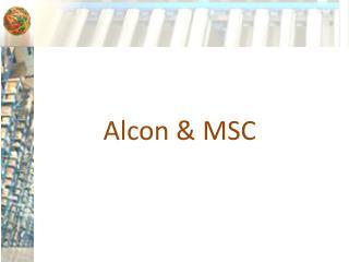 Alcon & MSC