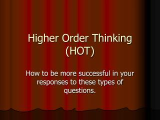 Higher Order Thinking (HOT)