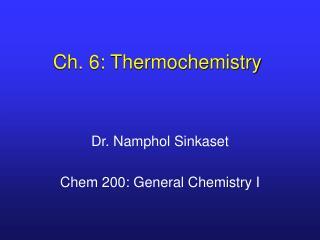 Ch. 6: Thermochemistry