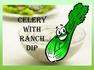 CELERY WITH RANCH  DIP