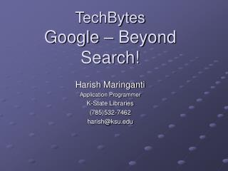 TechBytes Google – Beyond Search!