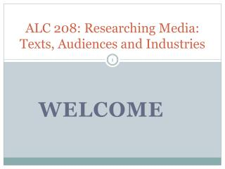 ALC 208: Researching Media: Texts, Audiences and Industries