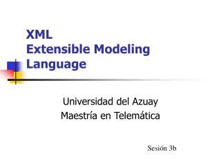 XML Extensible Modeling Language