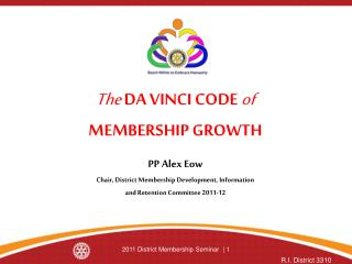 The  DA VINCI CODE  of  MEMBERSHIP GROWTH PP Alex Eow