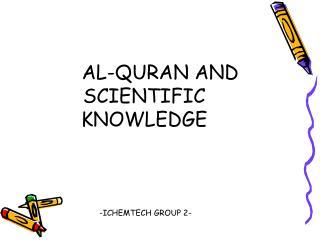 AL-QURAN AND SCIENTIFIC KNOWLEDGE