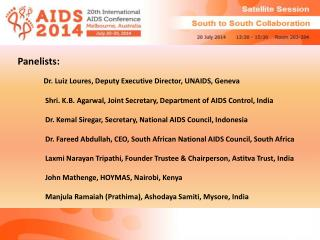 Panelists:  Dr. Luiz  Loures , Deputy Executive Director, UNAIDS, Geneva