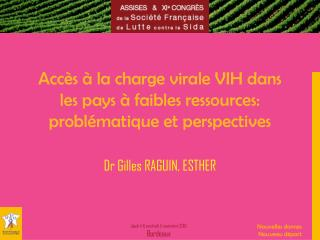 Accès à la charge virale VIH dans les pays à faibles ressources: problématique et perspectives