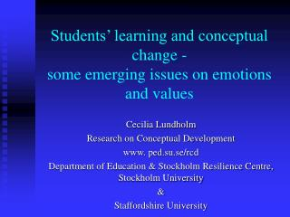 Students' learning and conceptual change -  some emerging issues on emotions and values