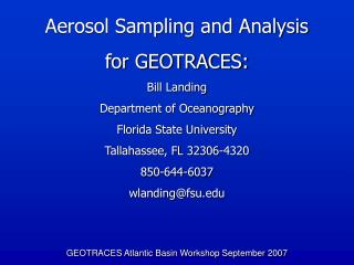 Aerosol Sampling and Analysis  for GEOTRACES: Bill Landing Department of Oceanography