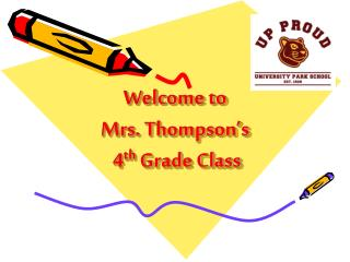 Welcome to  Mrs. Thompson's  4 th  Grade Class