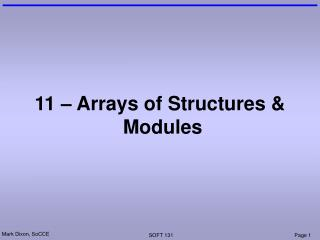 11 – Arrays of Structures &  Modules