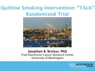 Quitline  Smoking Intervention : �TALK� Randomized Trial