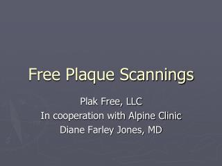 Free Plaque Scannings